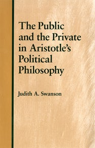 The Public and the Private in Aristotle's Political Philosophy